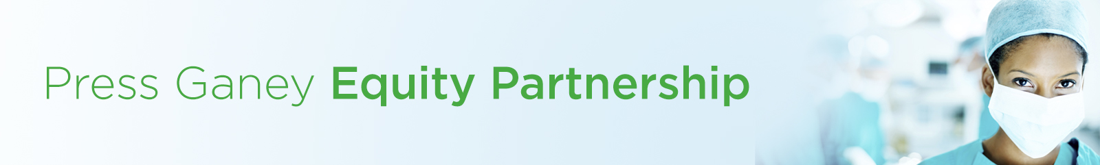 Press Ganey Equity Partnership and Commit to Zero Inequity in Care